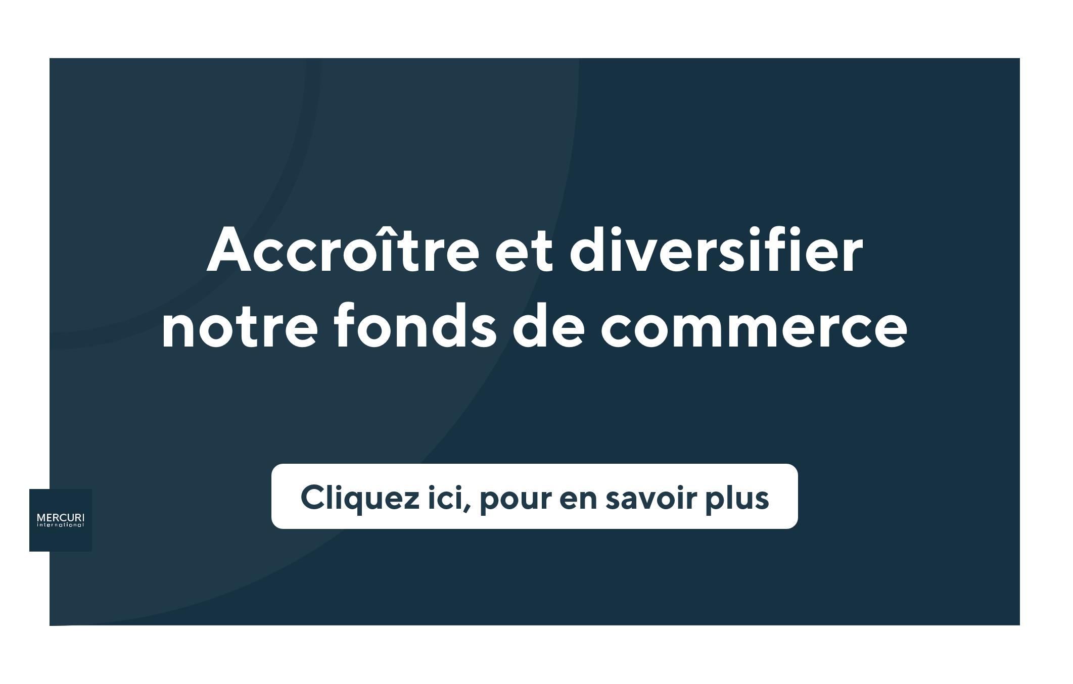 accroitre_et_diverisifer_notre_fonds_de_commerce_-_article_mercuri_international_-_mathieu_auffroy-3